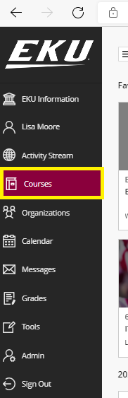 First, be sure you click on the 'Courses' link on the left-hand menu when you log into Blackboard.